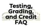 Testing, Grading, and Credit FAQ